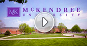 Play the McKendree University Video Button