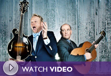 Play Dailey & Vincent Video