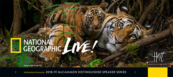 National Geographic LIVE! - The Hett Center for the Arts - McKendree University 2018-19 McCammon Distinguished Speaker Series