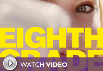 Play the Eighth Grade (2018) Video
